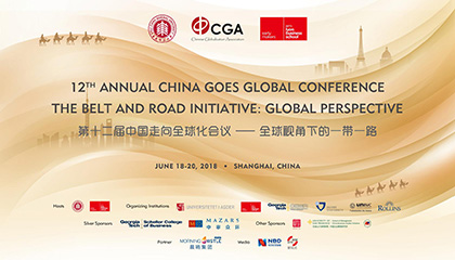 12th Annual China Goes Global Conference  —— The Belt and Road Initiative: Global Perspective